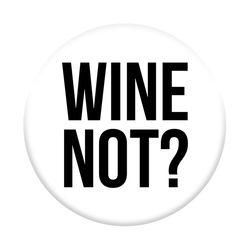 Pop Socket - TSF   Wine Not?